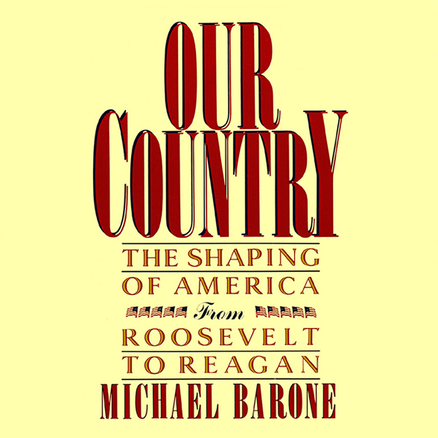 Printable Our Country: The Shaping of America from Roosevelt to Reagan Audiobook Cover Art