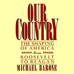 Our Country: The Shaping of America from Roosevelt to Reagan Audiobook, by Michael Barone