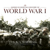 The American Heritage History of World War I, by S. L. A. Marshall