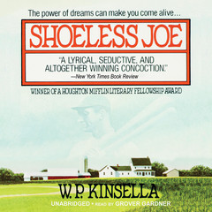 Shoeless Joe Audiobook, by W. P. Kinsella