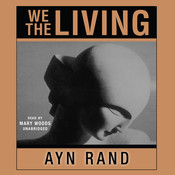 We the Living Audiobook, by Ayn Rand