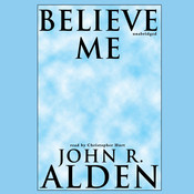 Believe Me Audiobook, by John R. Alden