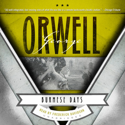 Burmese Days: A Novel Audiobook, by George Orwell