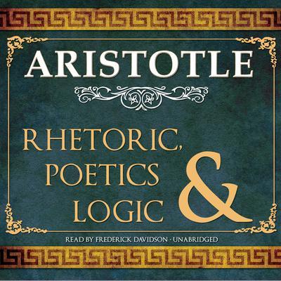 Rhetoric, Poetics, and Logic Audiobook, by