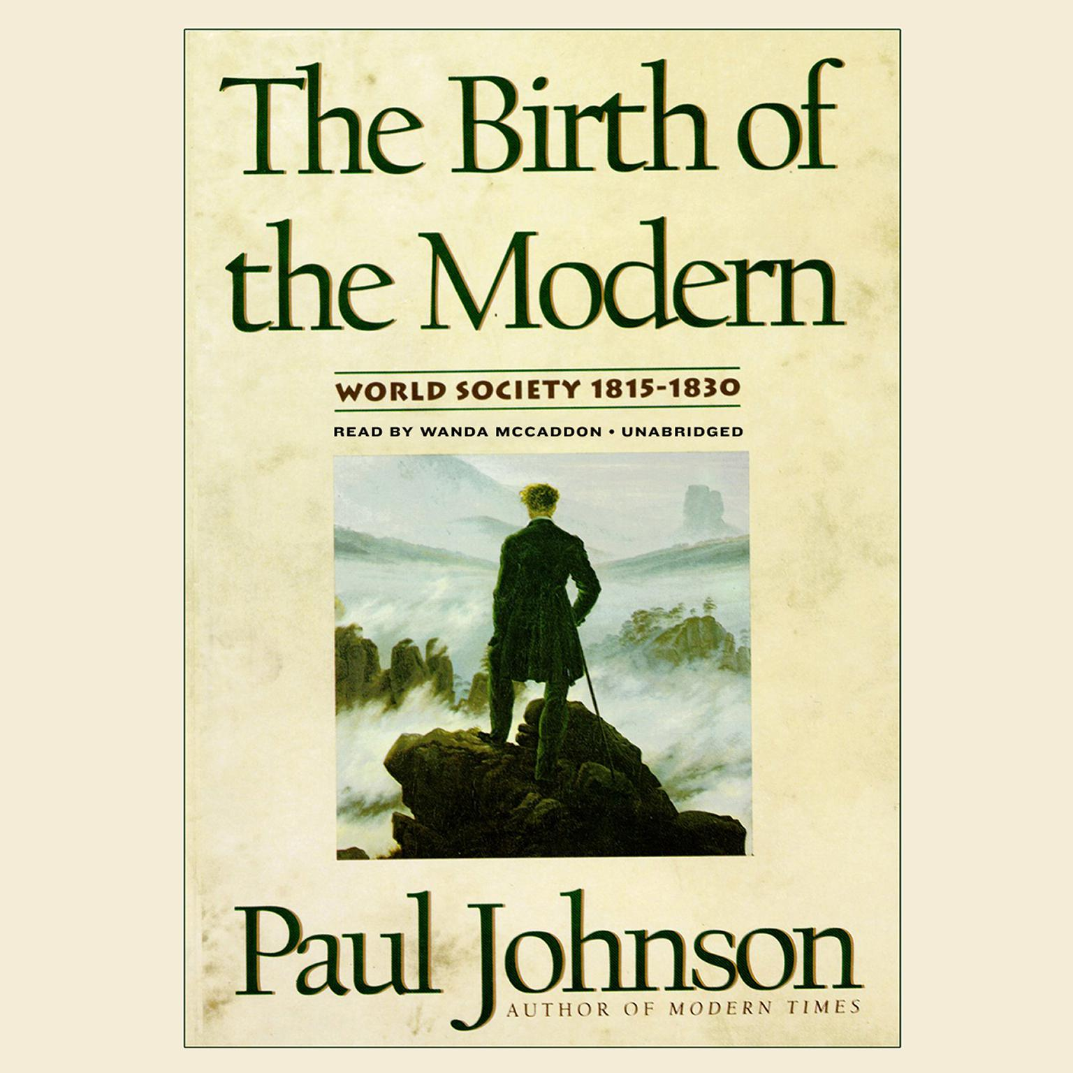 Printable The Birth of the Modern: World Society 1815–1830 Audiobook Cover Art