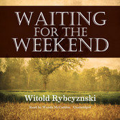 Waiting for the Weekend, by Witold Rybczynski