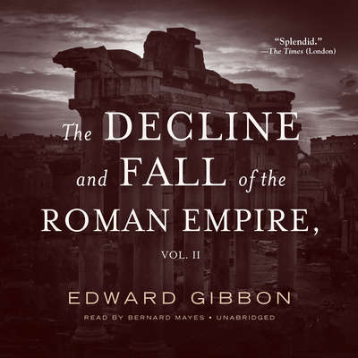 The Decline and Fall of the Roman Empire, Vol. 2 Audiobook, by Edward Gibbon
