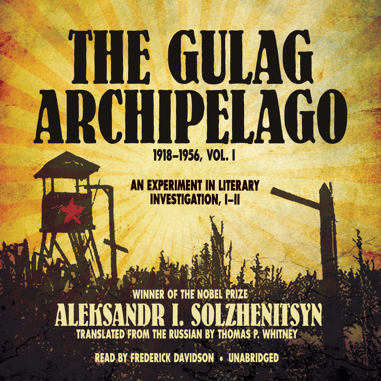 Printable The Gulag Archipelago, 1918–1956, Vol. 1: An Experiment in Literary Investigation, I–II Audiobook Cover Art