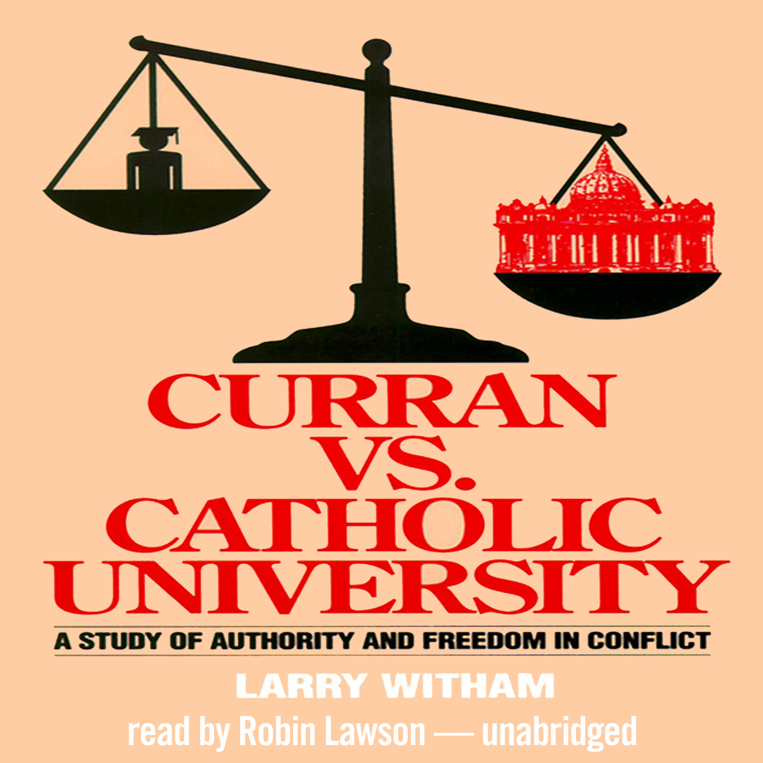 Printable Curran vs. Catholic University: A Study of Authority and Freedom in Conflict Audiobook Cover Art