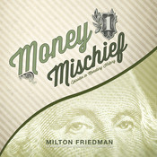 Money Mischief: Episodes in Monetary History Audiobook, by Milton Friedman