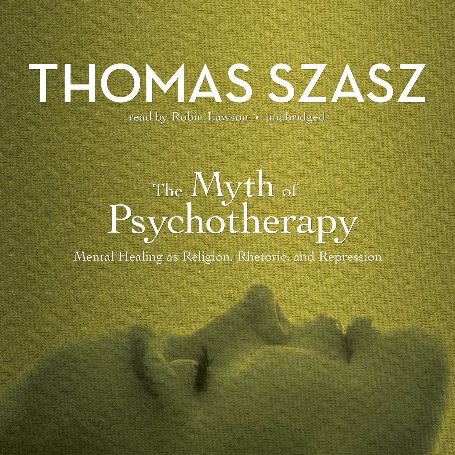 Printable The Myth of Psychotherapy: Mental Healing as Religion, Rhetoric, and Repression Audiobook Cover Art