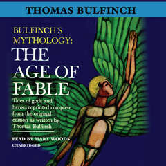 The Age of Fable Audiobook, by Thomas Bulfinch