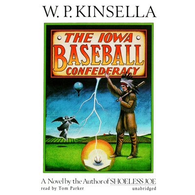 The Iowa Baseball Confederacy Audiobook, by W. P. Kinsella