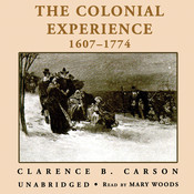A Basic History of the United States, Vol. 1: The Colonial Experience, 1607–1774, by Clarence B. Carson