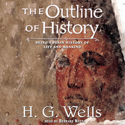 The Outline of History: Being a Plain History of Life and Mankind Audiobook, by H. G. Wells