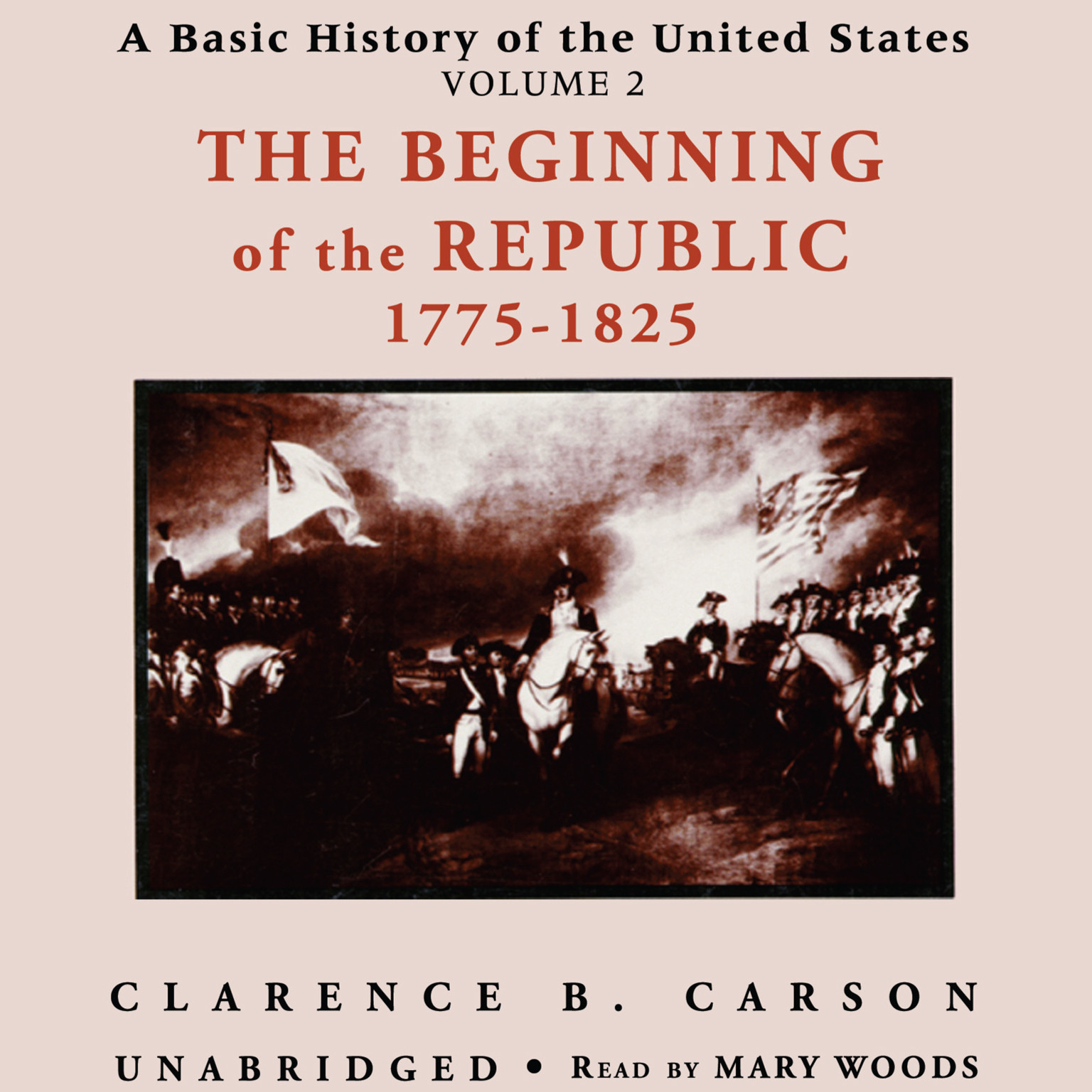 Printable A Basic History of the United States, Vol. 2: The Beginning of the Republic, 1775–1825 Audiobook Cover Art