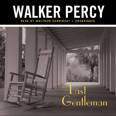 The Last Gentleman Audiobook, by Walker Percy
