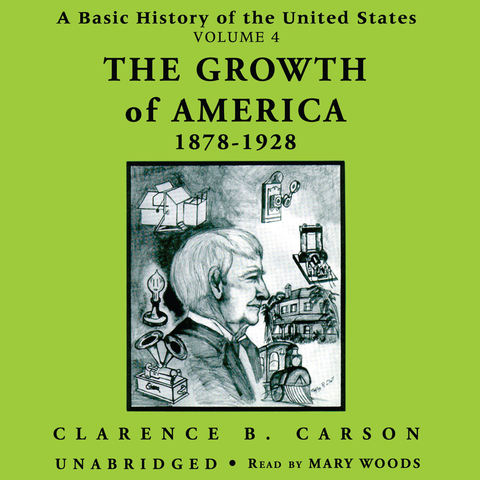 Printable A Basic History of the United States, Vol. 4: The Growth of America, 1878–1928 Audiobook Cover Art
