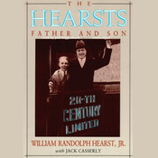 The Hearsts: Father and Son, by William Randolph Hearst