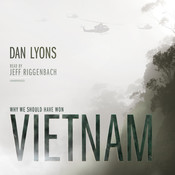 Vietnam: Why We Should Have Won, by Dan Lyons