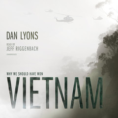 Vietnam: Why We Should Have Won Audiobook, by Dan Lyons