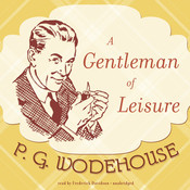 A Gentleman of Leisure, by P. G. Wodehouse
