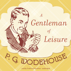 A Gentleman of Leisure Audiobook, by P. G. Wodehouse