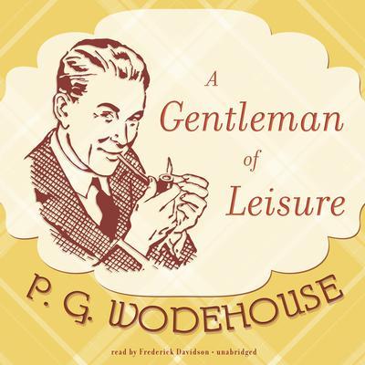 A Gentleman of Leisure Audiobook, by