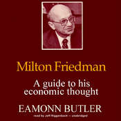 Milton Friedman: A Guide to His Economic Thought Audiobook, by Eamonn Butler