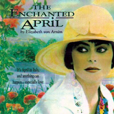 The Enchanted April Audiobook, by Elizabeth von Arnim