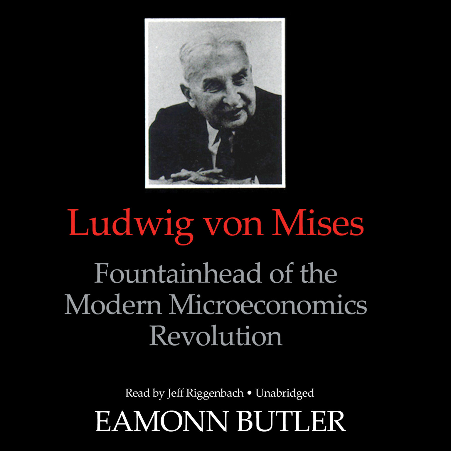 Printable Ludwig von Mises: Fountainhead of the Modern Microeconomics Revolution Audiobook Cover Art