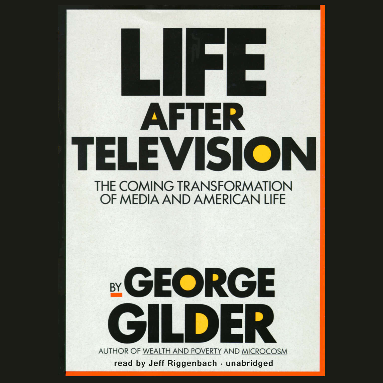 Printable Life after Television: The Coming Transformation of Media and American Life Audiobook Cover Art