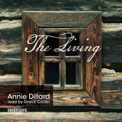 The Living, by Annie Dillard