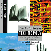 Technopoly: The Surrender of Culture to Technology Audiobook, by Neil Postman