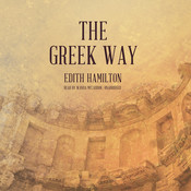 The Greek Way Audiobook, by Edith Hamilton