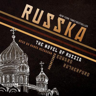 Russka: The Novel of Russia Audiobook, by Edward Rutherfurd