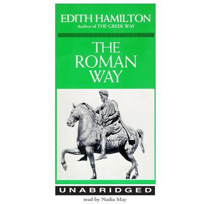 The Roman Way Audiobook, by Edith Hamilton