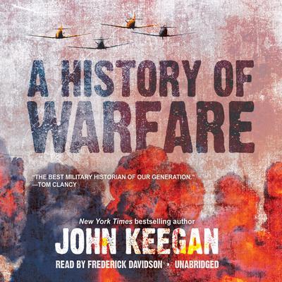 A History of Warfare Audiobook, by John Keegan