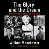 The Glory and the Dream: A Narrative History of America, 1932–1972, by William Manchester