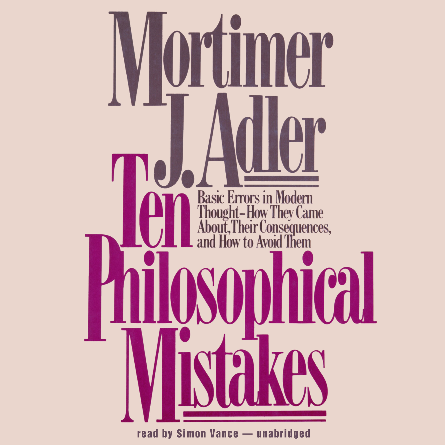Printable Ten Philosophical Mistakes: Basic Errors in Modern Thought—How They Came about, Their Consequences, and How to Avoid Them Audiobook Cover Art