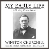 My Early Life: A Roving Commission, by Winston Churchill