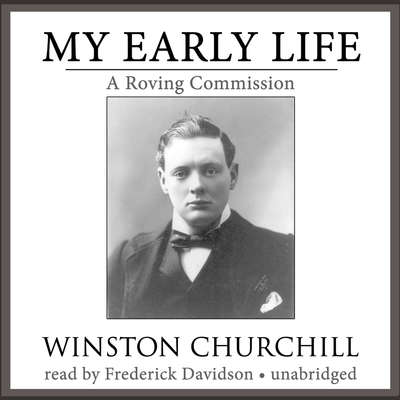My Early Life: A Roving Commission Audiobook, by Winston Churchill