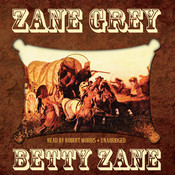 Betty Zane, by Zane Grey