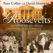 The Roosevelts: An American Saga Audiobook, by Peter Collier