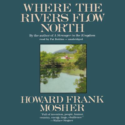 Where the Rivers Flow North Audiobook, by Howard Frank Mosher