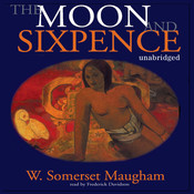 The Moon and Sixpence, by W. Somerset Maugham