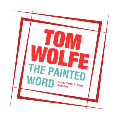 The Painted Word Audiobook, by Tom Wolfe