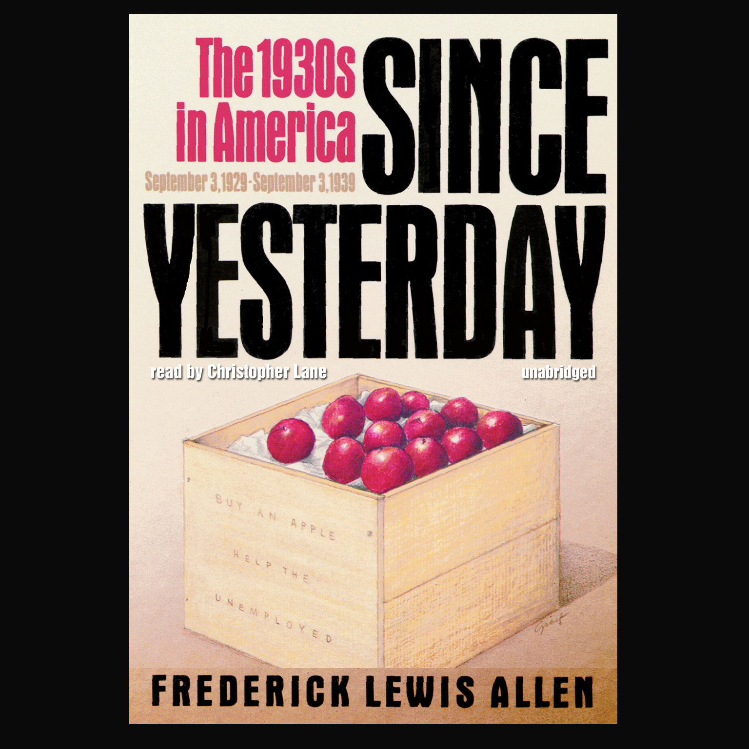 Printable Since Yesterday: The 1930s in America, September 3, 1929–September 3, 1939 Audiobook Cover Art