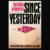 Since Yesterday: The 1930s in America, September 3, 1929–September 3, 1939, by Frederick Lewis Allen