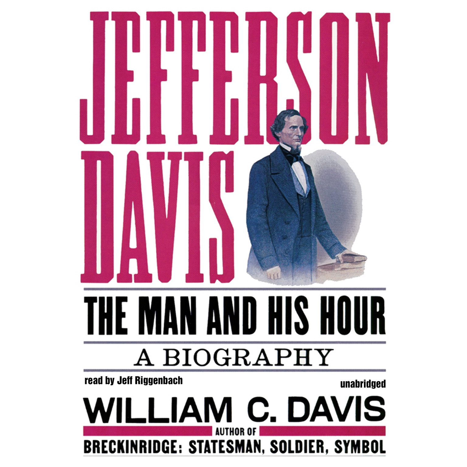 Printable Jefferson Davis: The Man and His Hour Audiobook Cover Art